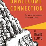 [PDF] [EPUB] A Most Unwelcome Connection: The world has changed. Apart from Colin. Download