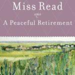 [PDF] [EPUB] A Peaceful Retirement (Fairacre, #20) Download