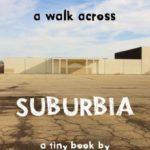 [PDF] [EPUB] A Walk across Suburbia: One Man's Journey through his Neighborhood Download
