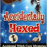 [PDF] [EPUB] Accidentally Hexed (Accidental Witch Cozy Mysteries) Download