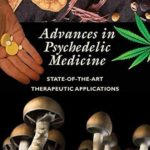 [PDF] [EPUB] Advances in Psychedelic Medicine: State-of-the-Art Therapeutic Applications Download