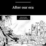 [PDF] [EPUB] After our era: PrehistorY (black-white) Download