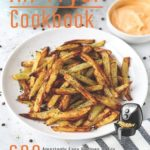 [PDF] [EPUB] Air Fryer Cookbook: 600 Amzingly Easy Recipes to Fry, Bake, Grill and Roast with Your Air Fryer Download
