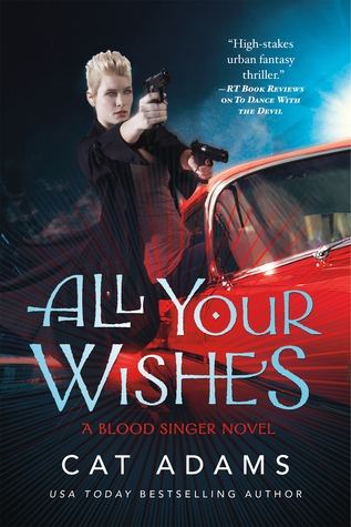 [PDF] [EPUB] All Your Wishes (Blood Singer, #7) Download by Cat Adams