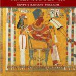 [PDF] [EPUB] Amenhotep III: Egypt's Radiant Pharaoh Download