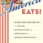 [PDF] [EPUB] America Eats!: On the Road with the WPA – the Fish Fries, Box Supper Socials, and Chitlin Feasts That Define Real American Food Download