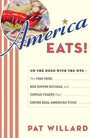 [PDF] [EPUB] America Eats!: On the Road with the WPA - the Fish Fries, Box Supper Socials, and Chitlin Feasts That Define Real American Food Download by Pat Willard