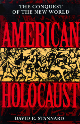 [PDF] [EPUB] American Holocaust: Columbus and the Conquest of the New World Download by David E. Stannard
