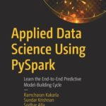 [PDF] [EPUB] Applied Data Science Using Pyspark: Learn the End-To-End Predictive Model-Building Cycle Download