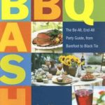 [PDF] [EPUB] BBQ Bash: The Be-All, End-All Party Guide, from Barefoot to Black Tie Download
