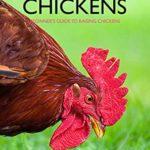 [PDF] [EPUB] Backyard Chickens: Beginner's Guide to Raising Chickens: Guide to Keeping Chickens Download