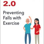 [PDF] [EPUB] Balance 2.0: Preventing Falls with Exercise Download