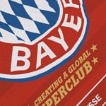 [PDF] [EPUB] Bayern: Creating a Global Superclub Download