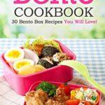 [PDF] [EPUB] Bento Cookbook: 30 Bento Box Recipes You Will Love! Download