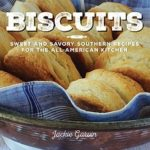 [PDF] [EPUB] Biscuits: Sweet and Savory Southern Recipes for the All-American Kitchen Download