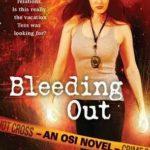 [PDF] [EPUB] Bleeding Out (OSI, #5) Download
