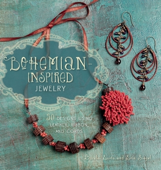 [PDF] [EPUB] Bohemian-Inspired Jewelry: 50 Designs Using Leather, Ribbon, and Cords Download by Lorelei Eurto