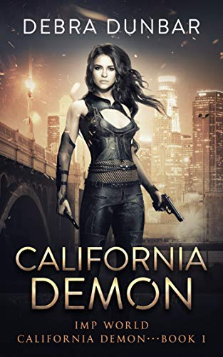 [PDF] [EPUB] California Demon (California Demon, #1) Download by Debra Dunbar