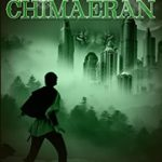 [PDF] [EPUB] Call of the Chimaeran: A Dystopian Sci-fi Fantasy adventure (The Chimaeran Saga Book 1) Download