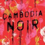 [PDF] [EPUB] Cambodia Noir Download