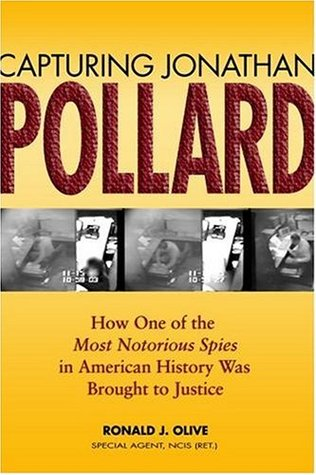 [PDF] [EPUB] Capturing Jonathan Pollard: How One of the Most Notorious Spies in American History Was Brought to Justice Download by Ronald J. Olive