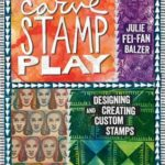 [PDF] [EPUB] Carve Stamp Play: Designing and Creating Custom Stamps Download