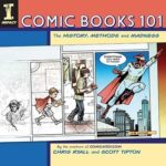 [PDF] [EPUB] Comic Books 101: The History, Methods and Madness Download