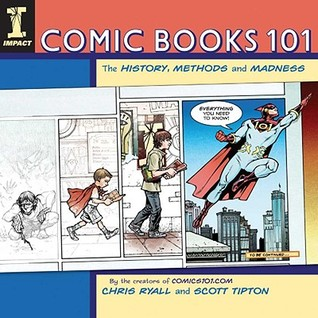 [PDF] [EPUB] Comic Books 101: The History, Methods and Madness Download by Chris Ryall