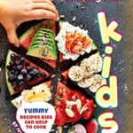 [PDF] [EPUB] Cooking with Kids: Yummy Recipes Kids Can Help to Cook Download