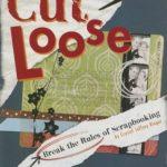 [PDF] [EPUB] Cut Loose: Break the Rules of Scrapbooking Download