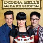 [PDF] [EPUB] Donna Bell's Bake Shop: Recipes and Stories of Family, Friends, and Food Download