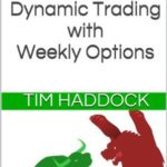 [PDF] [EPUB] Dynamic Trading with Weekly Options Download