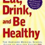 [PDF] [EPUB] Eat, Drink, and Be Healthy: The Harvard Medical School Guide to Healthy Eating Download