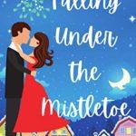 [PDF] [EPUB] Falling Under the Mistletoe Download