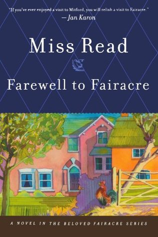 [PDF] [EPUB] Farewell to Fairacre (Fairacre, #19) Download by Miss Read