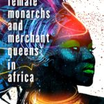 [PDF] [EPUB] Female Monarchs and Merchant Queens in Africa Download