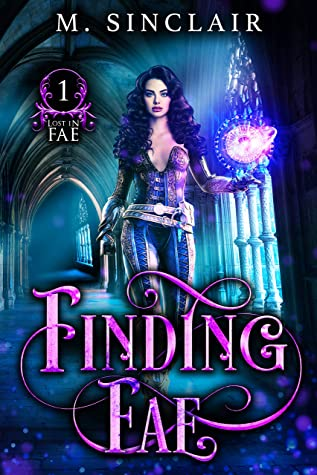 [PDF] [EPUB] Finding Fae (Lost In Fae, #1) Download by M. Sinclair