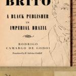[PDF] [EPUB] Francisco de Paula Brito: A Black Publisher in Imperial Brazil Download