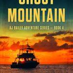 [PDF] [EPUB] Ghost Mountain (A.J. Bailey Adventure #4) Download