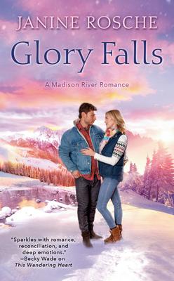 [PDF] [EPUB] Glory Falls (Madison River Romance #3) Download by Janine Rosche