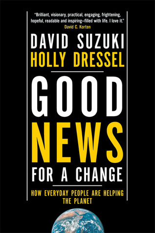[PDF] [EPUB] Good News for a Change: How Everyday People are Helping the Planet Download by David Suzuki