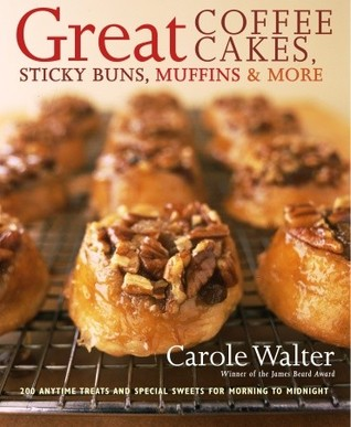 [PDF] [EPUB] Great Coffee Cakes, Sticky Buns, Muffins and More: 200 Anytime Treats and Special Sweets for Morning to Midnight Download by Carole Walter
