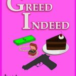 [PDF] [EPUB] Greed Indeed: A Jolene Mackenzie Mystery Series Book 1 (Volume 1) Download