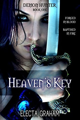 [PDF] [EPUB] Heaven's Key (Demon Hunter, #1) Download by Electa Graham