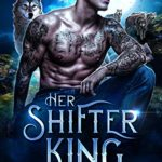 [PDF] [EPUB] Her Shifter King (Moon Cursed Book 1) Download
