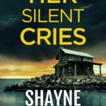 [PDF] [EPUB] Her Silent Cries: An unputdownable gripping police detective mystery thriller (Inspector David Fox Novelette Book 1) Download