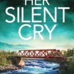 [PDF] [EPUB] Her Silent Cry (Detective Josie Quinn, #6) Download