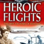 [PDF] [EPUB] Heroic Flights: The First 100 Years of Aviation Download