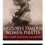 [PDF] [EPUB] History's Famous Women Pirates: Grace O'Malley, Anne Bonny and Mary Read Download