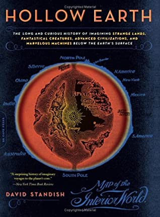 [PDF] [EPUB] Hollow Earth: The Long and Curious History of Imagining Strange Lands, Fantastical Creatures, Advanced Civilizations, and Marvelous Machines Below the Earth's Surface Download by David Standish